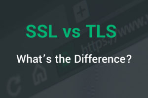 SSL vs TLS: Decoding the Difference Between SSL and TLS
