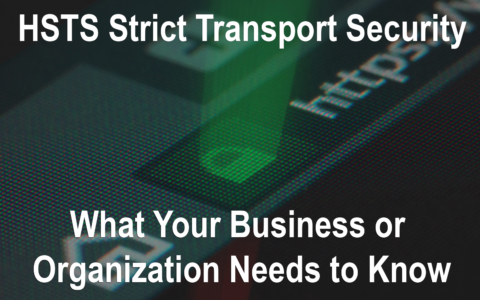 What Is HSTS and Why Should Your Organization Use It?