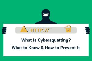 What Is Cybersquatting? What to Know & How to Prevent It