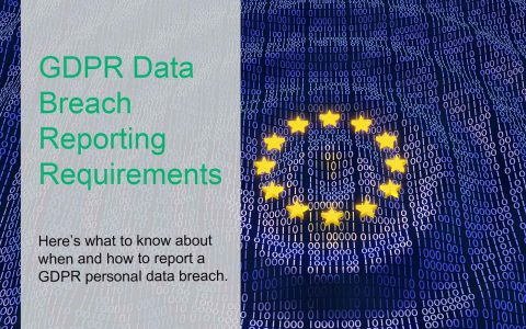 What Are the GDPR Breach Reporting Requirements?